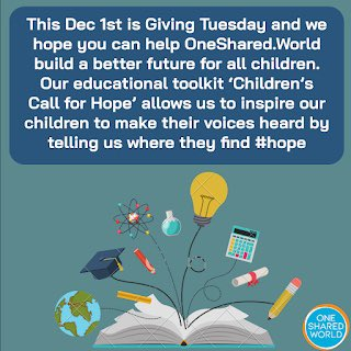 Dec 1st is #GivingTuesday  and we hope you can help #OneSharedWorld build a better #future for all children. Our educational toolkit 'Children's Call for Hope' allows us to inspire our children to make their voices heard by telling us where they find #hope https://t.co/LK5vRw5t1a https://t.co/TCiX2K5tPN