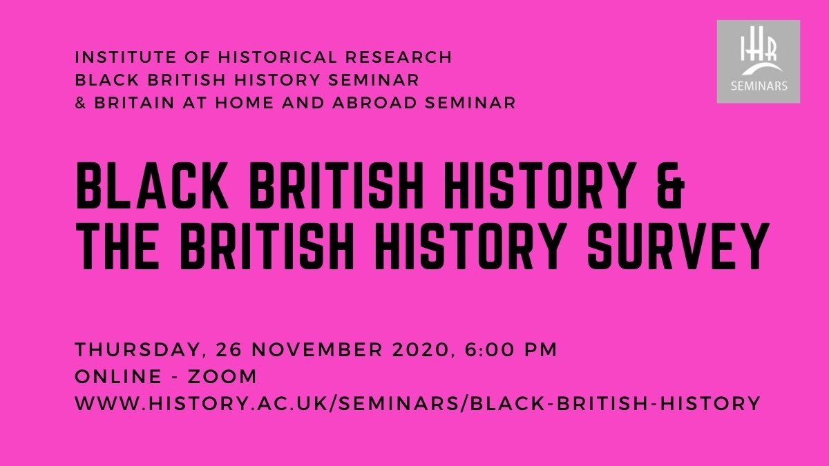 Next session: Thursday 26 Nov at 6pm cohosted with @IHR_britain: BLACK BRITISH HISTORY & THE BRITISH HISTORY SURVEY Featuring @seefryar @rob__waters @historysunny @lottelydia @sadhistorygeek Book now: history.ac.uk/events/black-b…