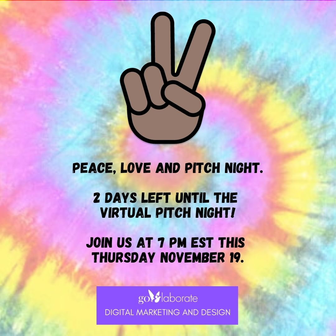 Peace, Love and Pitch Night.  2 Days Left Until the Virtual Pitch Night!  Join Us at 7 PM EST this Thursday November 19.    #Startup #Ideas #PitchNight #StartupLife #startups  #goElaborate