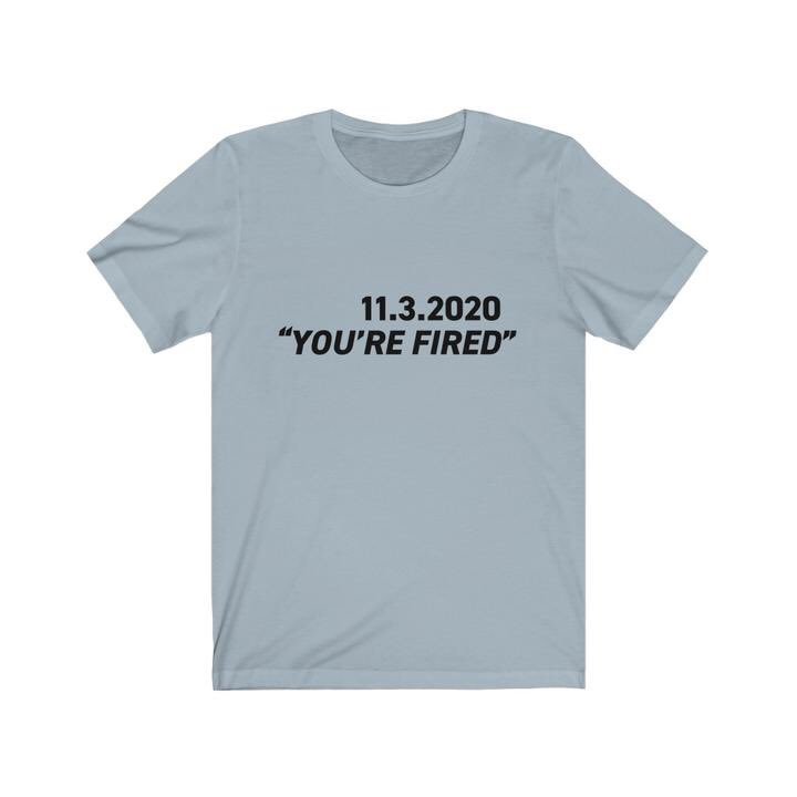 What a loser!  Remind Trump that the American people have FIRED him! Get our #YoureFired shirt here: