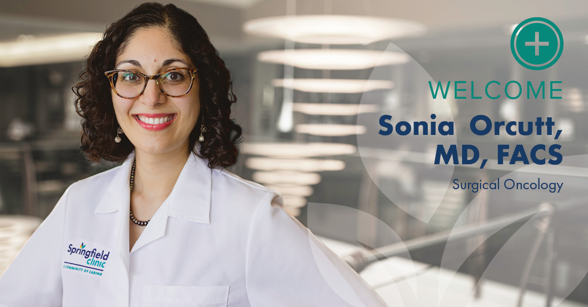 Sonia Orcutt, MD, FACS, with Springfield Clinic Peoria's Cancer Center team was inspired to pursue a career in surgery because of the physicians she worked with during her surgery rotation as a third-year medical student, and now couldn't see herself doing anything else.