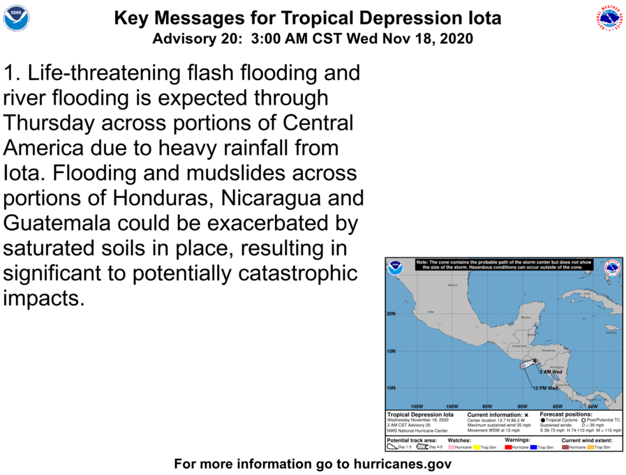 Here are the 3 AM CST Nov 18th Key Messages for Tropical Depression #Iota, which remains a significant flooding threat for portions of central America.