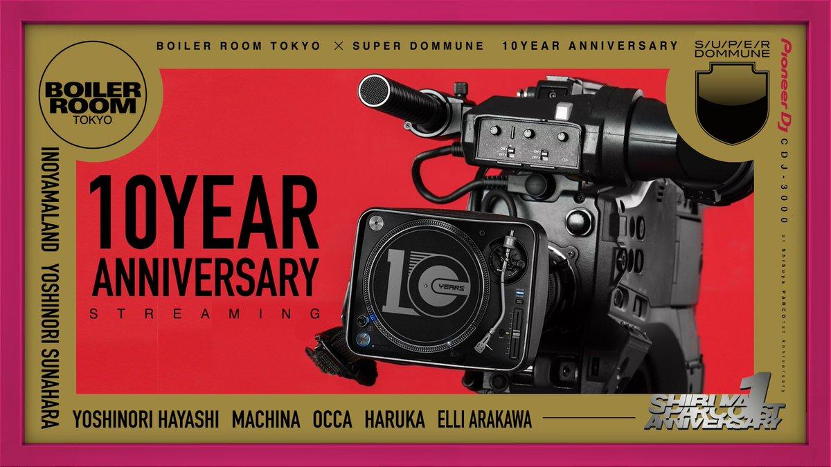 【超緊急告知!W10周年】<11/20金>■16:00-23:40「#BOILERROOM x #DOMMUNE 「10YEAR ANNIVERSARY STREAMING」@shibuya_parco 1stAnniv●INOYAMALAND、砂原良徳、YOSHINORI HAYASHI、MACHINA、OCCA、ELLI ARAKAWA、HARUKA(FUTURE TERROR)<10F無料&9F有料>限定観覧予約▶︎