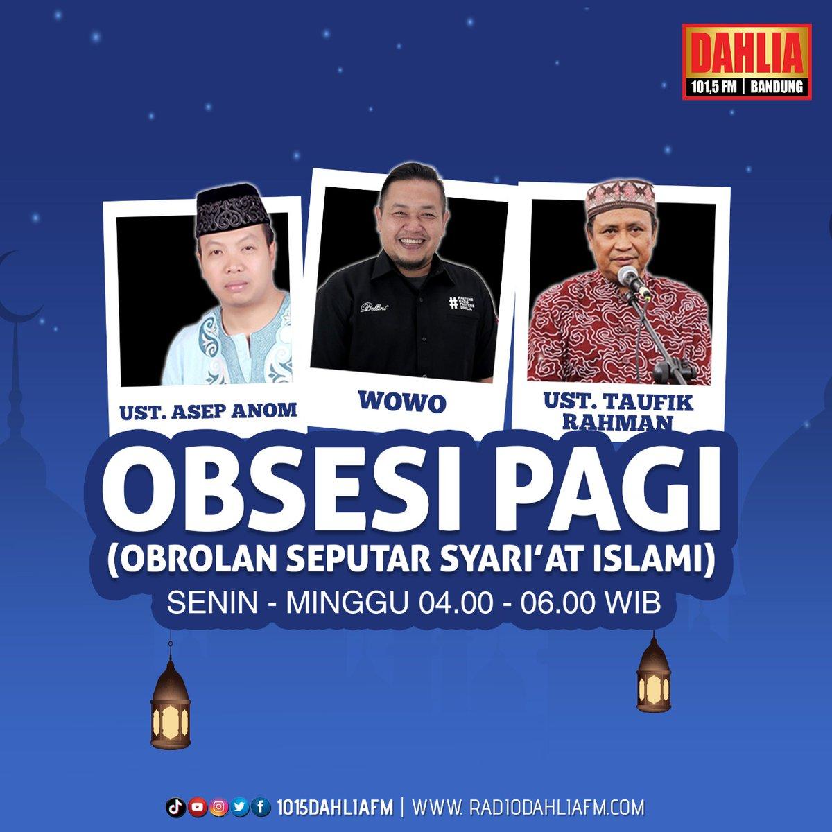 04:00 WIB   #ObsesiPagi Ustadz Drs H Taufik Rahman   @abidut  #PantengRadioPantengDahlia https://t.co/mwCrjthVis
