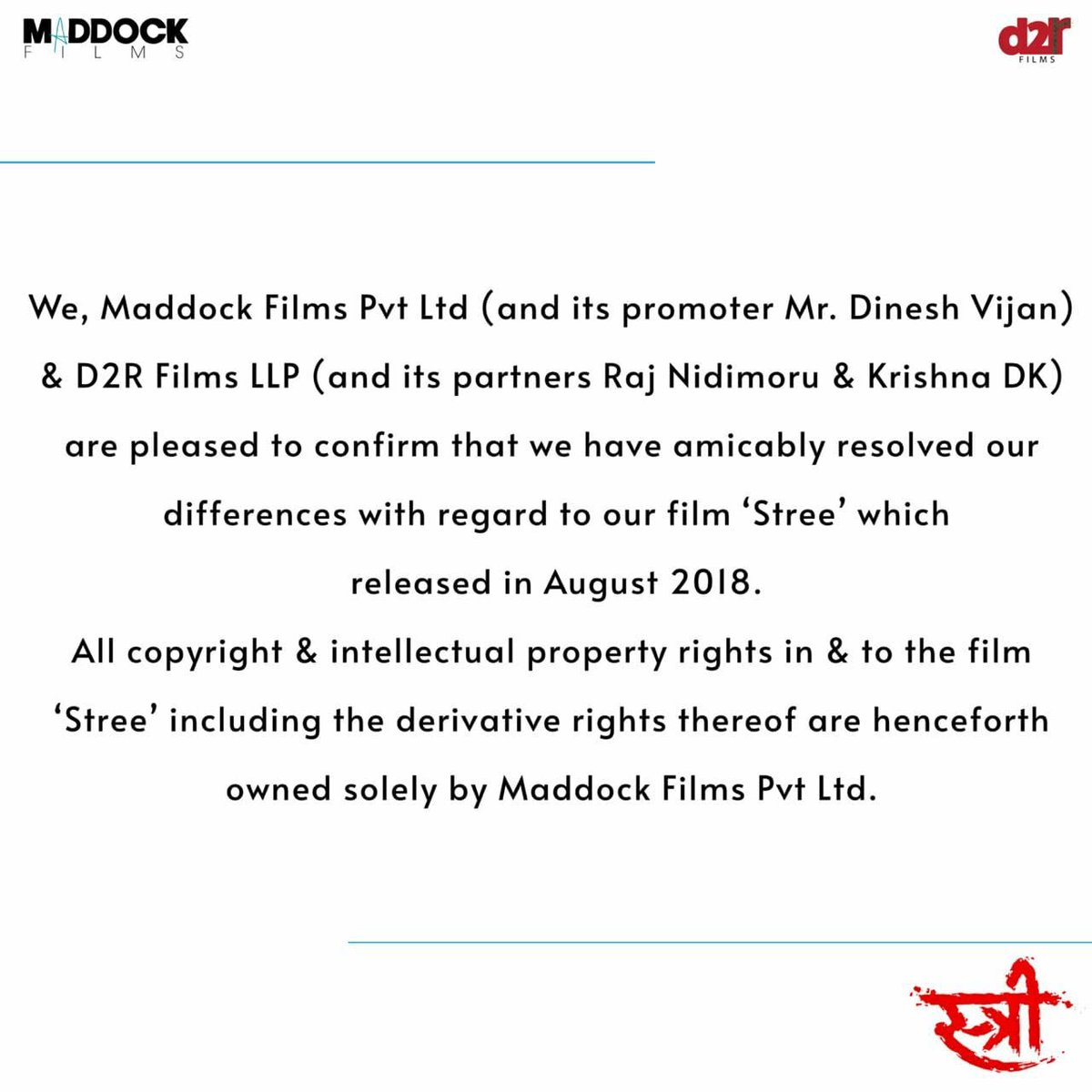 "Official statement from Maddock Films Pvt Ltd and D2R Films LLP in relation to the film ""Stree."" @Maddockfilms #DineshVijan @RajnDK @d2rfilms #stree"