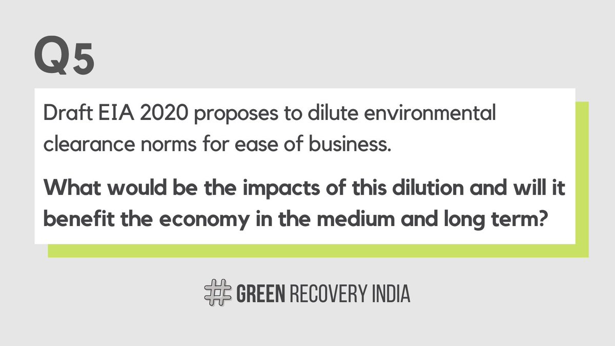 Q5: #DraftEIA2020 proposes to dilute environmental clearance norms for ease of business, will it benefit the economy in the medium and long term?  A5 #GreenRecoveryIndia #ReDraftEIA2020
