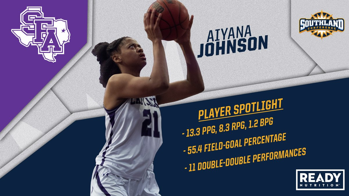 Todays Southland Womens Basketball Player Spotlight is presented by @ready_nutrition. Aiyana Johnsons productivity will be key for @SFA_WBB after throwing down 11 double-doubles last season. #AxeEm #SouthlandStrong