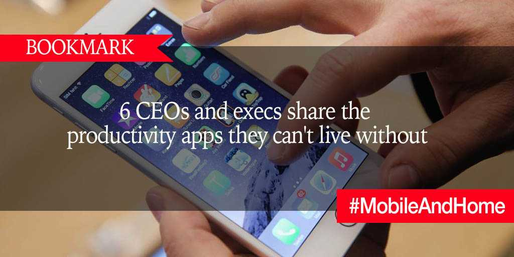 BOOKMARK: 6 CEOs and execs share the productivity apps they can't live without https://t.co/upGFj7V2GF #MobileAndHome https://t.co/0S7E0S2CLV