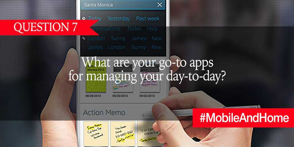 Q7. Smartphone banking, recipes, shopping, and calendars apps are just a few ways to keep you on task and your life organized on the go, What are your go-to apps for managing your day-to-day? #MobileAndHome https://t.co/uICQVKxV1M
