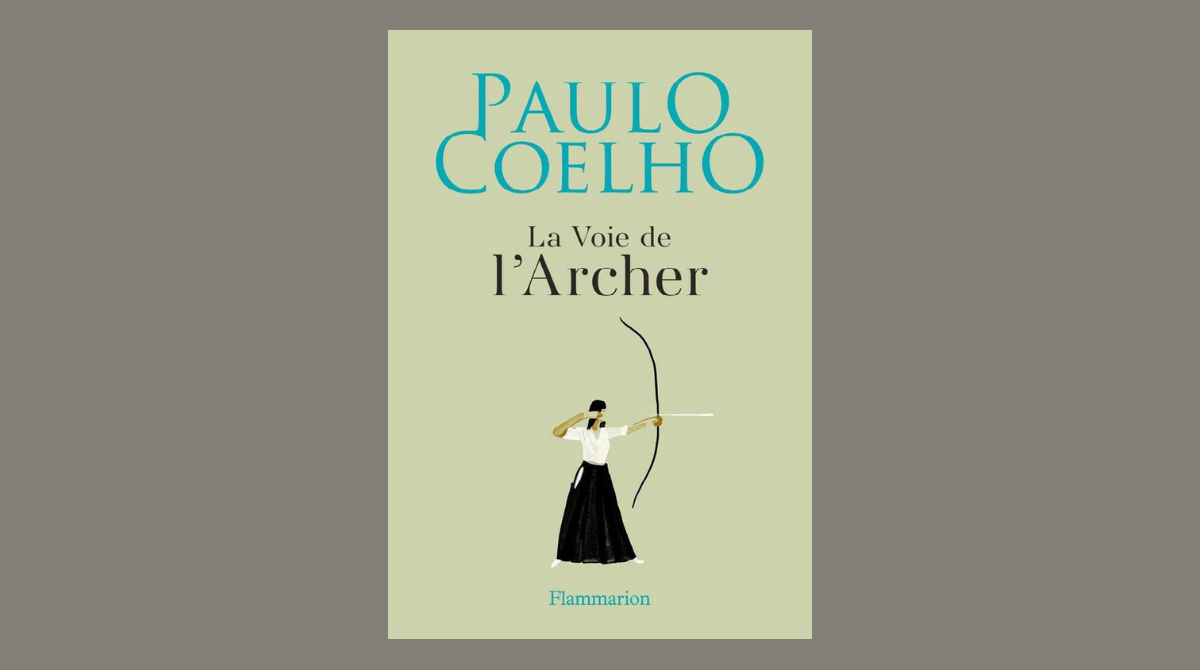 New blog post for French readers: La Voie de l'Archer - Un autre chef-d'œuvre de Paulo Coelho  @paulocoelho #paulocoelho #LaVoiedelArcher