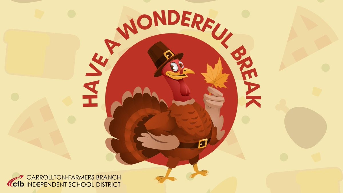 We wish everyone in the CFBISD Community a safe and relaxing Thanksgiving Break.