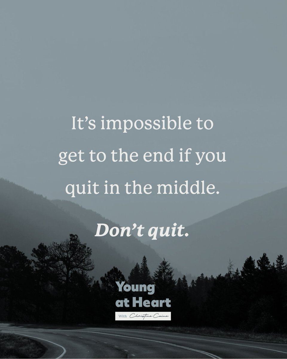 No one else can do what God YOU created to do. But it's impossible to get to the finish line if you quit in the middle. So take heart, keep going, and don't quit. Your purpose lasts as long as your life lasts. christinecaine.com/youngatheart