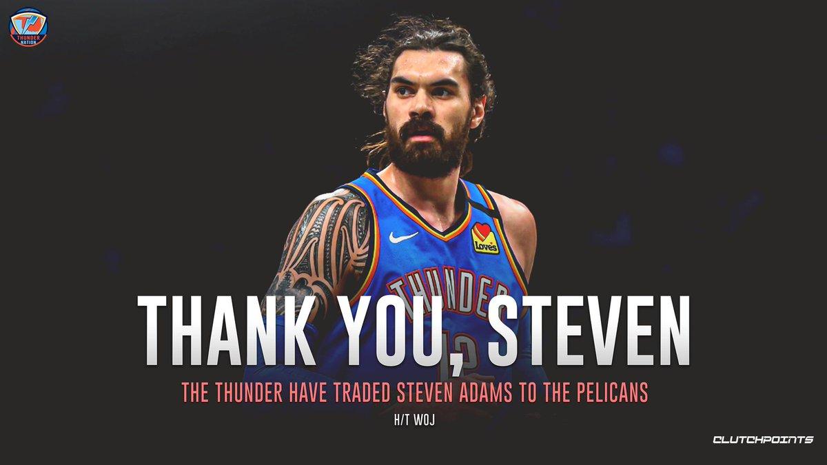 trade Steven Adams to the Pelicans ...