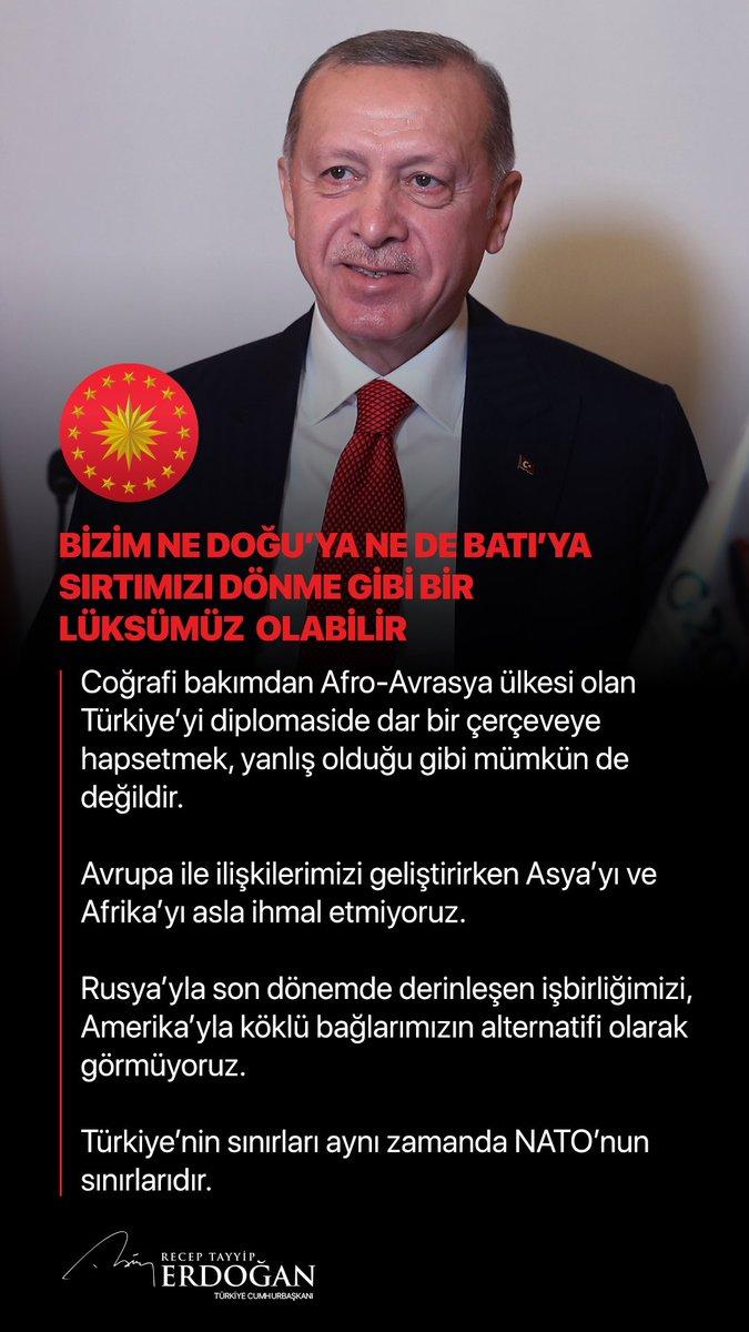 """Cumhurbaşkanı @RTErdogan: """"Bizim ne Doğu'ya ne de Batı'ya sırtımızı dönme gibi bir lüksümüz olabilir."""""""
