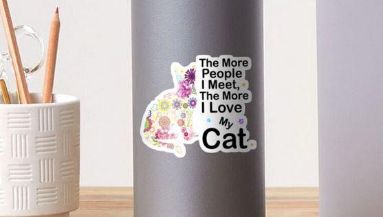 The More People I Meet The More I Love My Cat: Great gift for cat lovers Sticker   #SundayMorning @Nate #SundayThoughts @DavidProwse #sundayvibes @DarthVader @Snoop @Mike @Draw @GoodSunday #PLTPINKSUNDAY #catboyrevolution @ChadwickBoseman @KIMTAEHYUNG