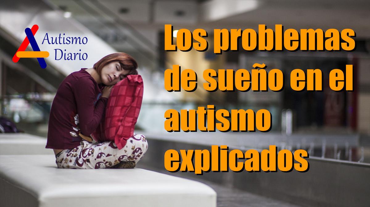 Los problemas de sueño en el autismo explicados  No se puede garantizar un buen descanso nocturno a nadie, pero este es francamente difícil de alcanzar para muchas personas con autismo y problemas de sueño. Las personas en el espectro a #Autismo