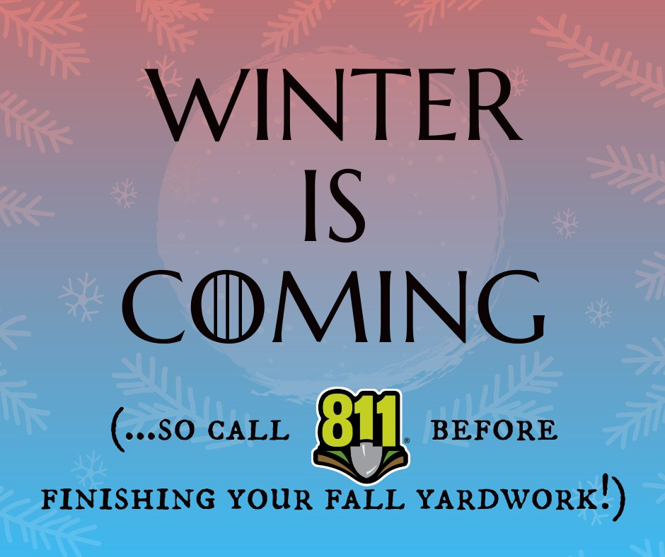 Got any last-minute digging projects before December? Call or click 811 before the shovel hits the…