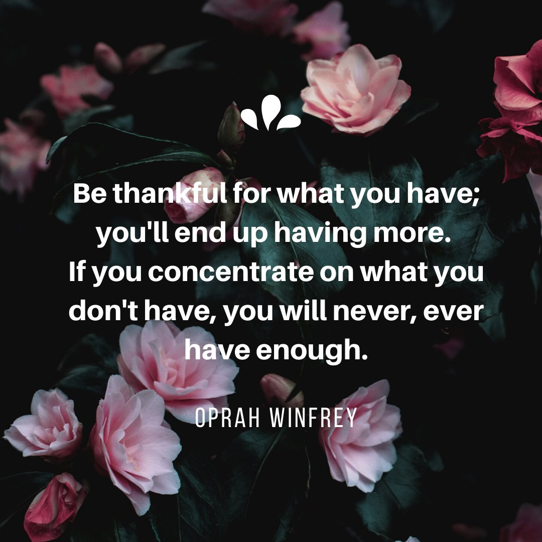 """Be thankful for what you have; you'll end up having more. If you concentrate on what you don't have, you will never, ever have enough.""Oprah Winfrey #SundayMorning #SundayMotivation #SundayThoughts #QOTD #quotes #wisdom #gratitude #hope #thankful #IQRTG #ThinkBIGSundayWithMarsha"