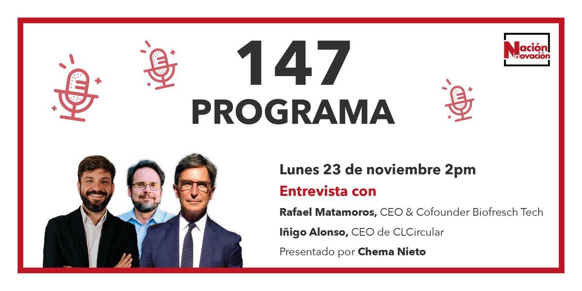 🎙️ Mañana a las 14pm @ChemaNieto entrevistará a Rafael  Matamoros, CEO de @biofreshtech; y a Iñigo Alonso, CEO de #CLCircular.  Sigue el #NaciónInnovación147 desde: https://t.co/kQQAbCmrnA https://t.co/K9Icuul6Ou