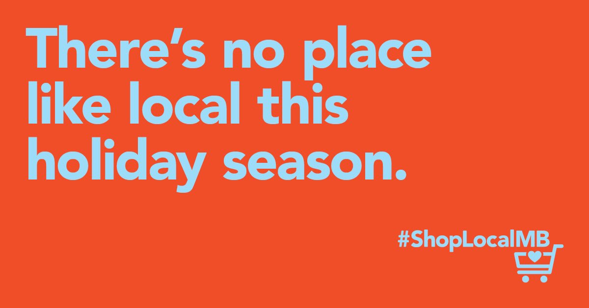 Local businesses are our neighbours and friends. Let'ssupport them and #ShopLocalMB this holiday season.