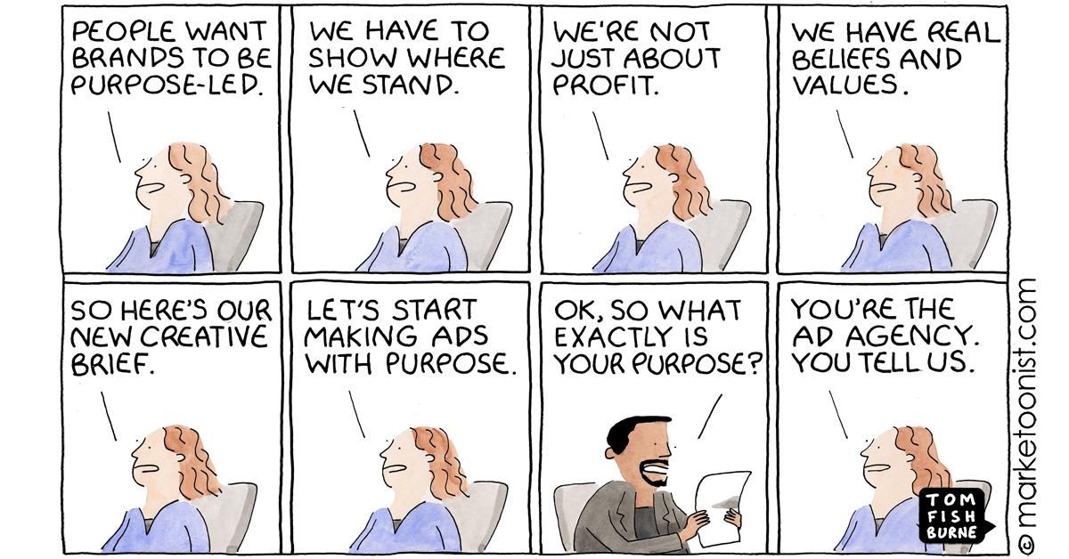 Tom Fishburne On Twitter Brand Purpose Marketing New Cartoon And Post On The Brand Purpose Bandwagon Https T Co Aiwoz8ra3l Marketing Cartoon Marketoon Https T Co 3vla1rzluv