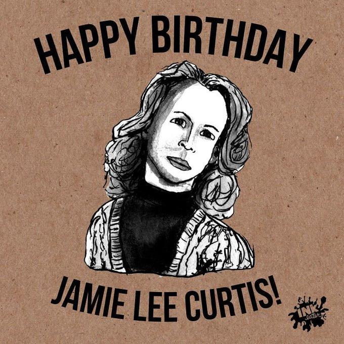 Happy Birthday  Jamie Lee Curtis!   Birthday  Jamie Lee Curtis!