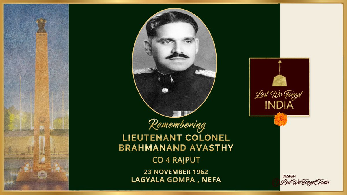#LestWeForgetIndia🇮🇳 Lt Col Brahmanand Avasthy, CO 4 RAJPUT and his 125 men who fought to the last man last bullet in an over-three-hour gallant stand against the Chinese #OnThisDay 23 November in 1962 at Lagyala Gompa, NEFA. Remember the unsung #IndianBraves and their sacrifice https://t.co/CkrQu8Otlh