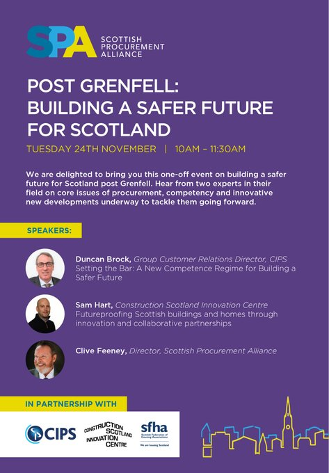 Event Flyer for Post Grenfell: Building a safer future for Scotland on a dark purple background. Event details: Tuesday 24 November, 10am to 11:30am. Speakers: Duncan Brock, CIPS, Sam Hart, CSIC, and Clive Feeney, SPA. In Partnership with: CIPS, CSIC, SFHA