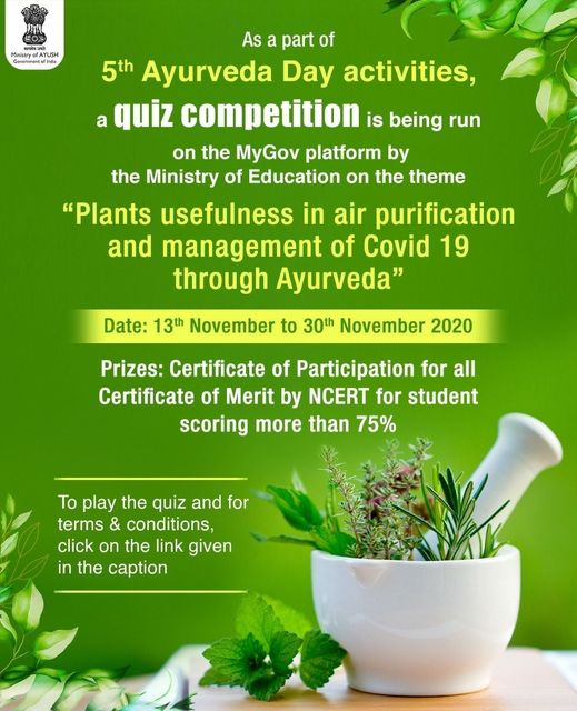 "An online #quiz on the theme ""Plants usefulness in air purification and management of Covid 19 through Ayurveda"" is being run on the @mygovindia on the occasion of 5th #AyurvedaDay. The quiz which is being organised by the @EduMinOfIndia  is live on the platform from the 13th of"