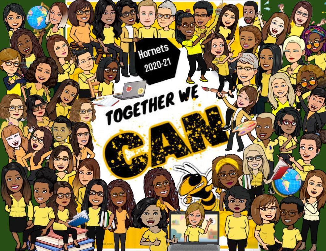 Since we can't have our typical faculty picture, we put together a fun bitmoji picture! Together we can... overcome the obstacles set before us and still engage in meaningful teaching and learning. Hornets fly high! 2020-2021