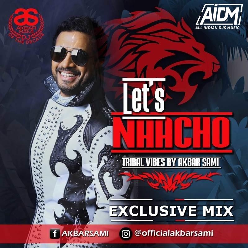 Lets Nacho (Tribal Vibes Mix) - DJ Akbar Sami  Download:   #letsnacho #tribalvibesmix #djakbarsami #aidm #allindiandjsmusic