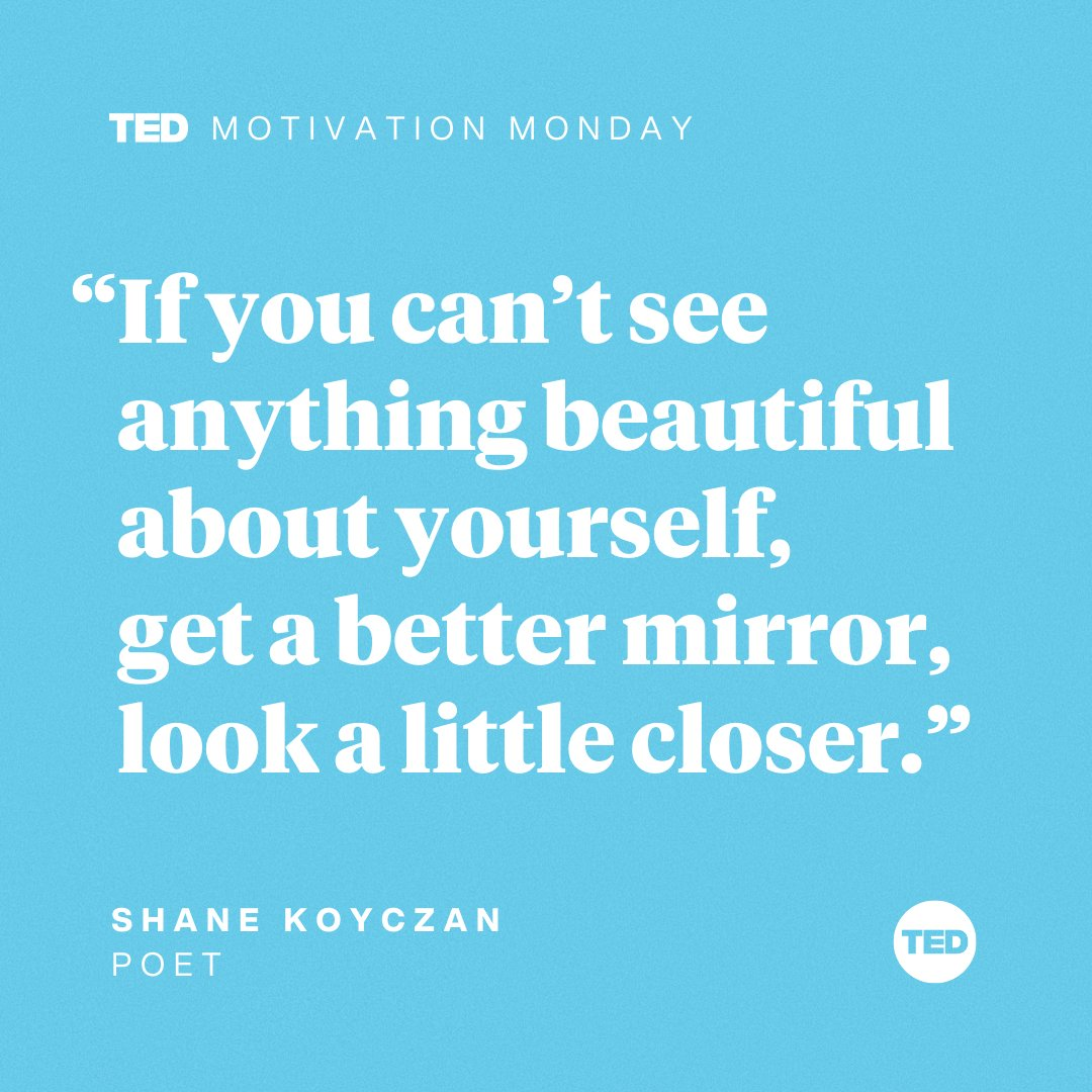 Start the week knowing this: You are beautiful inside and out. Spread the word!   Watch poet Shane @Koyczan deliver his beautiful and funny spoken word poem here:    #MondayMotivation