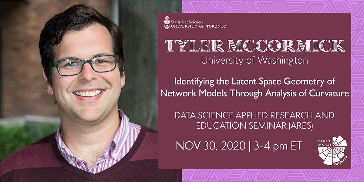"On Nov 30, 2020 see Prof Tyler McCormick present at #ARESeminars on ""Identifying the latent space geometry of network models through analysis of curvature""  @McMasterScience @uOttawaScience @UofTArtSci @WaterlooMath @BrockUFMS @WesternU @ScienceUWindsor @YorkUMathStats @QUartsci"
