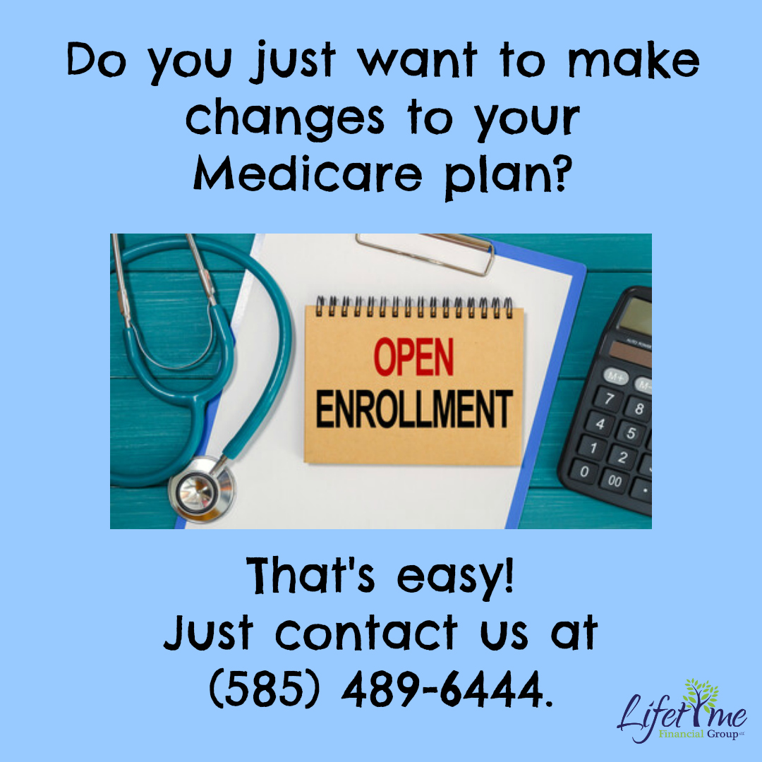 Do you just want to make changes to your Medicare plan? Simply contact Lifetime Financial Group at (585) 489-6444. I am trained on the latest Medicare changes and options so I can help you make the best decisions for your health.  #lifetimefinancialgroup #medicare