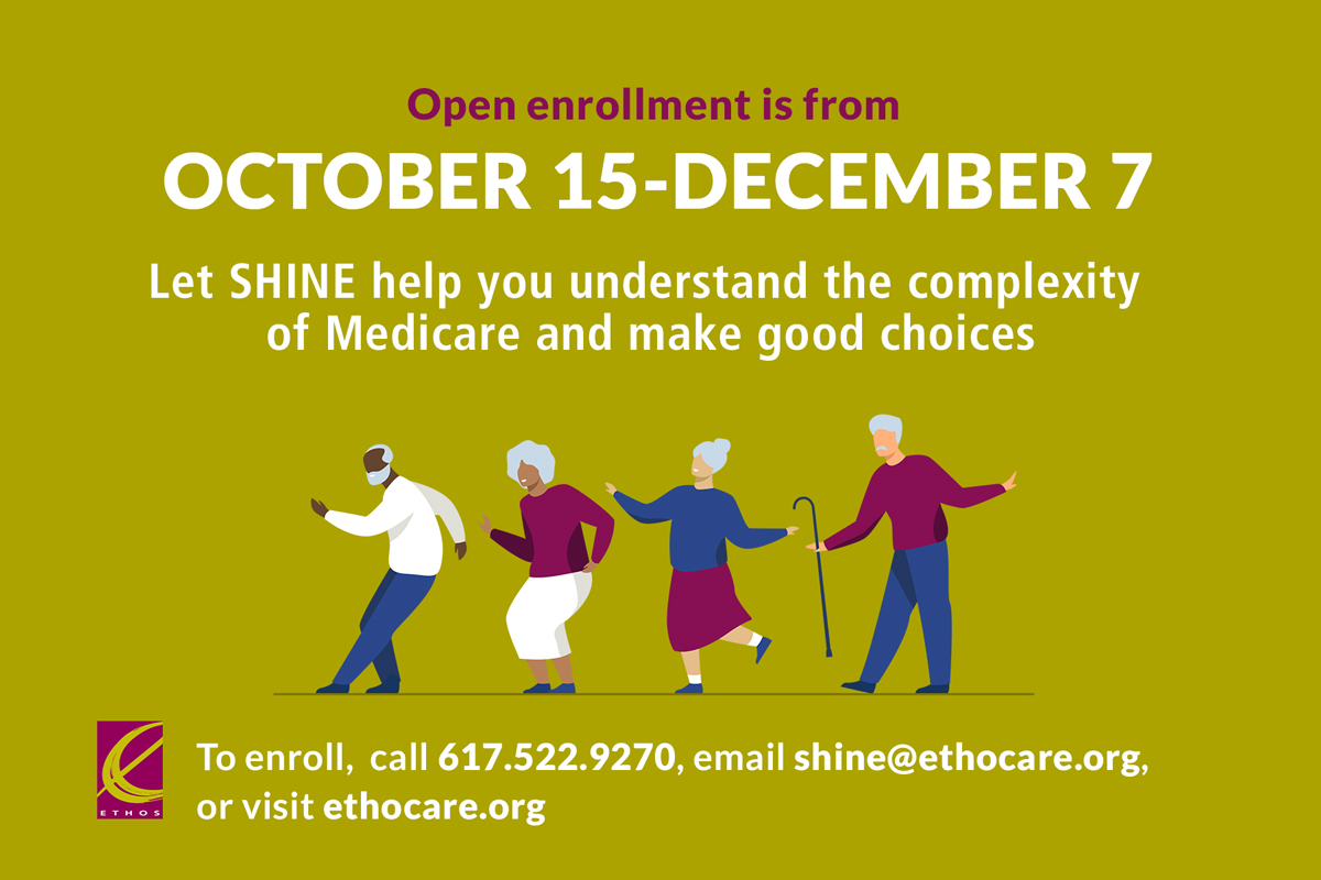 Open Enrollment runs from Oct.15-Dec.7. SHINE counselors are available to help you understand the complexity of Medicare and make good choices. To enroll, call 617-522-9270 or email shine@ethocare.org #SHINEBoston2020 #openenrollment #Medicare #healthinsurance #seniors #elderly