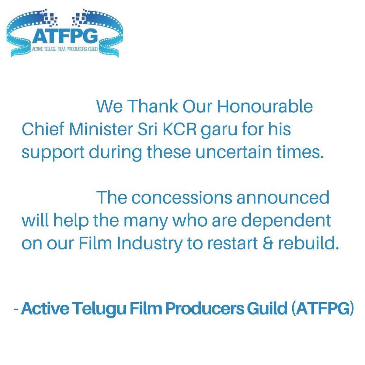 We thank our Honourable Chief Minister Sri #KCR garu for his support during these uncertain times. #TelanganaCMO @TelanganaCMO   - Active Telugu Film Producers Guild (#ATFPG)