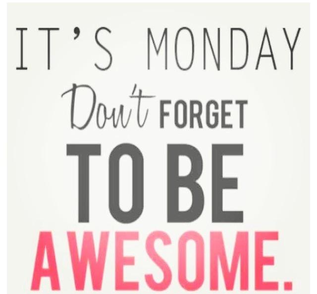 It's Monday.  Don't forget to be awesome. #MondayMotivation #MondayThoughts #SuccessTrain  #ThriveTogether #Success #MondayMorning @Al_Dhalla @avdude @BarbaraLoraineN @PrachiMalik @b_and_s_designs @McCarrenBill @DIYMarketers @melcoach @TheSmartChic @DaleMFagre @JobiTheLab