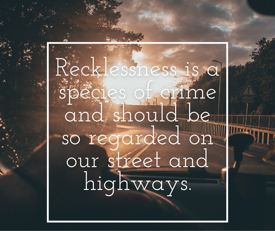 Recklessness is a species of crime and should be so regarded on our street and highways. #trafficcounsel #driversquote #mondaymotivation #trafficlawyer