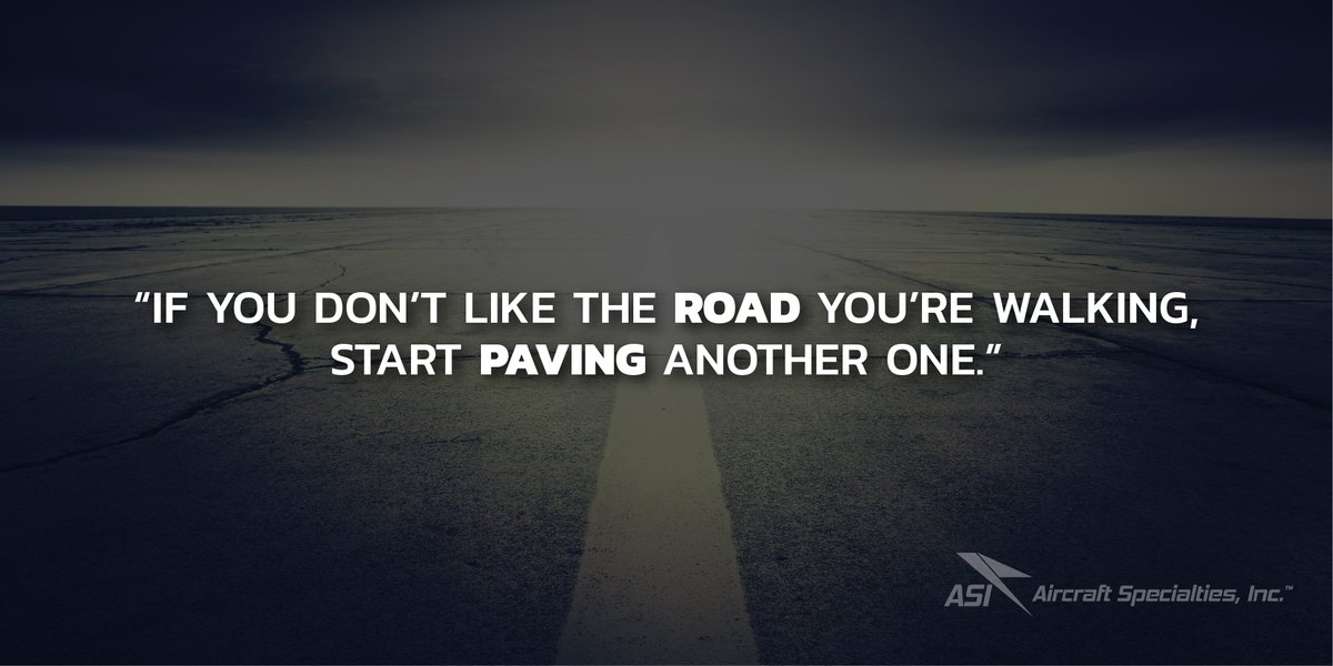 """""""If you don't like the road you're walking, start paving another one.""""  #mondaythoughts #MondayMotivation #quotes #aviation #inspiration #avgeek"""