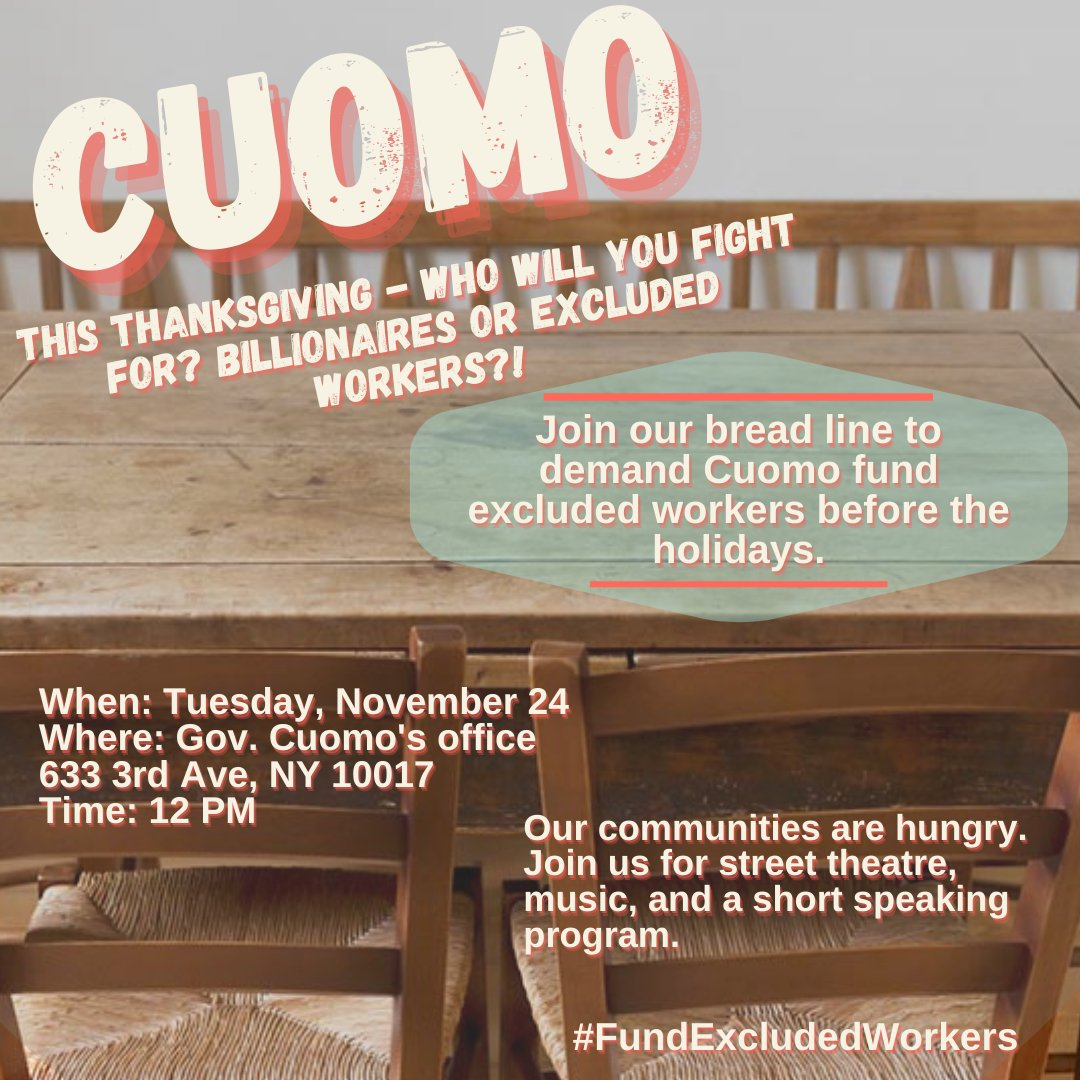This Thanksgiving, we have one simple question for @NYGovCuomo:  🤔Who will you fight for? Billionaires or excluded workers?  Join our bread line tomorrow at 12 PM to demand Cuomo #MakeBillionairesPay to #FundExcludedWorkers!
