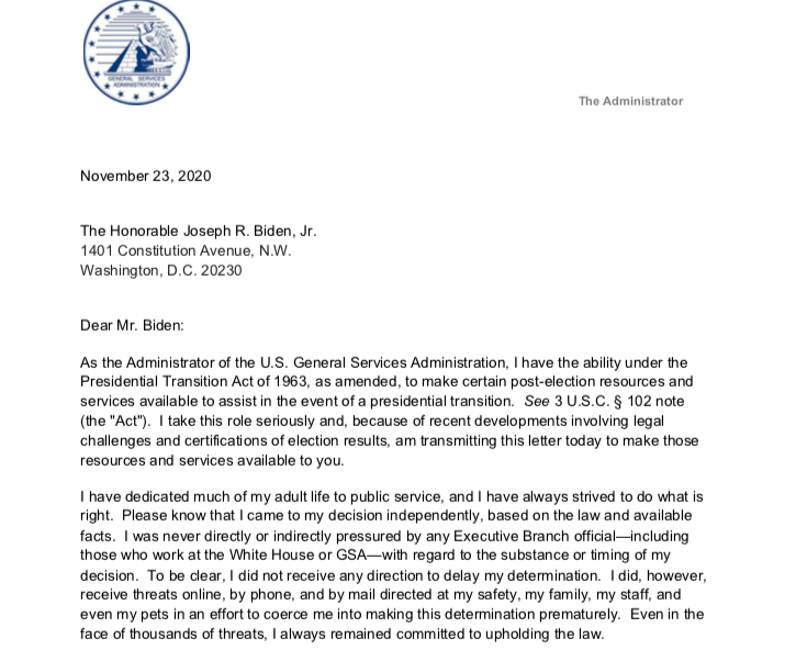News from me, @kwelkernbc and @GeoffRBennett: The GSA has sent a letter of ascertainment to the Biden campaign. In it, GSA Admin Emily Murphy writes she came to my decision independently, based on the law and available facts. The Biden transition can now formally begin.