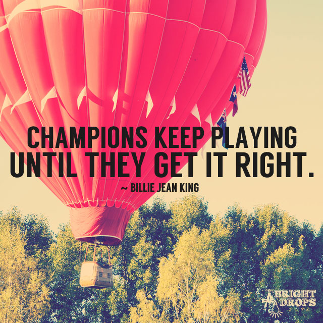 Champions keep playing until they get it right. #quote  #MondayMotivation