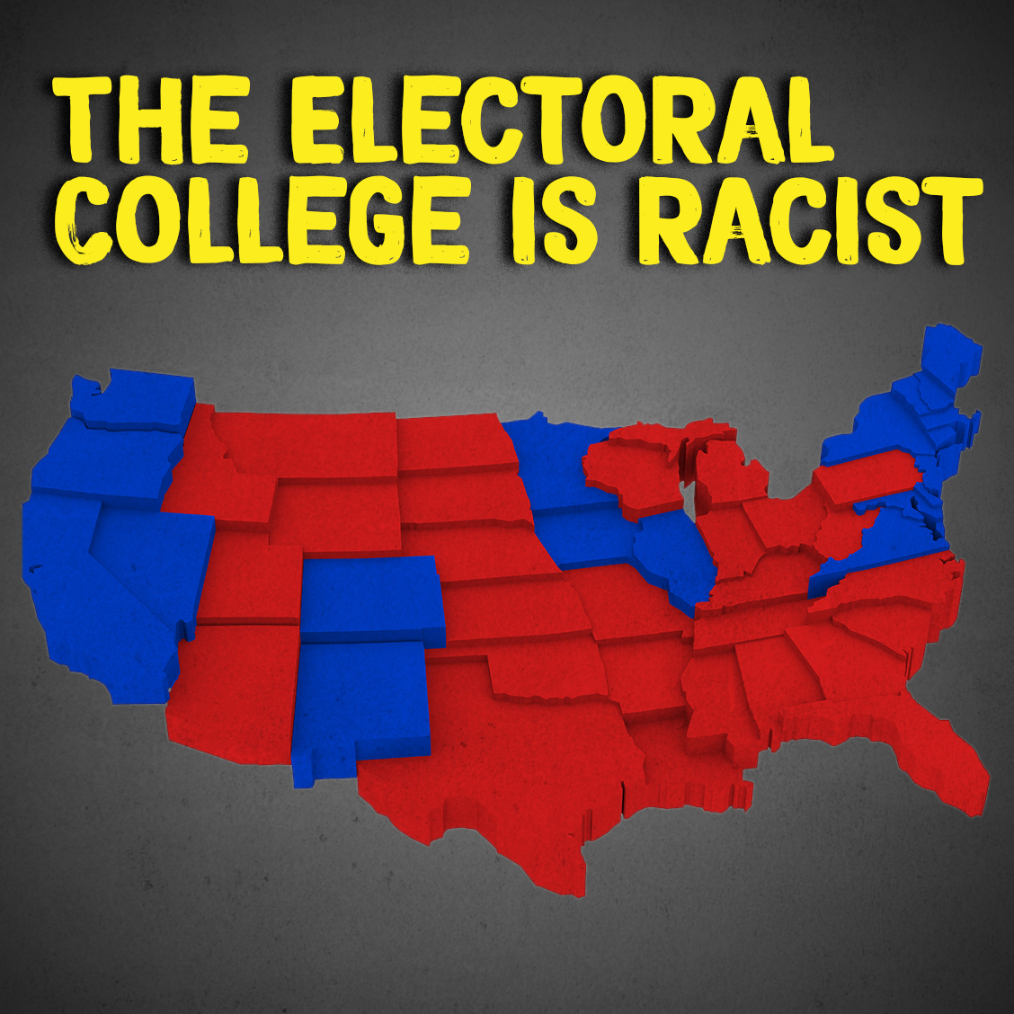 Wyoming is 92% white.  California is 37% white.  A Wyoming voter has nearly 4x more influence than a California voter.  The Electoral College is racist. It must be abolished.