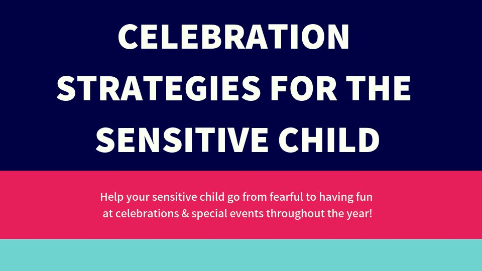 Want to help your sensitive child go from overwhelmed and fearful at events to having fun?  Get every day celebration tips, plus 7 bonus tips specifically for the holidays!    #hsp #highlysensitive #sensory #holidays #celebrations  #anxiety #selectivemutism