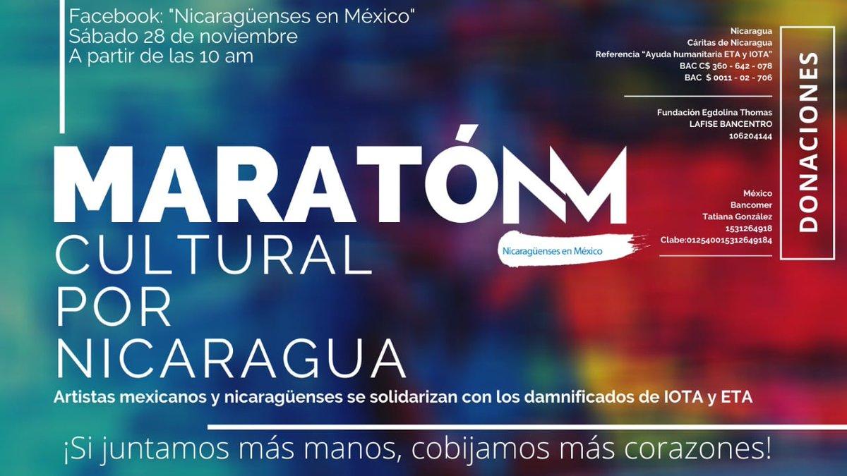 La comunidad nicaragüense en México, les invita a participar en el #MaratónCultural por #Nicaragua, este próximo 28 de noviembre. Lo recaudado será a beneficio de los damnificados de los huracanes #IOTA y #ETA en Nicaragua. ¡Si juntamos más manos, cobijamos más corazones!