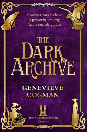 "David on Twitter: ""The Dark Archive by @GenevieveCogman is out in a couple  of days from @panmacmillan. Irene is back - but she's in lots of trouble.  My #review #InvisibleLibrary #Fantasy #BookBlogger"