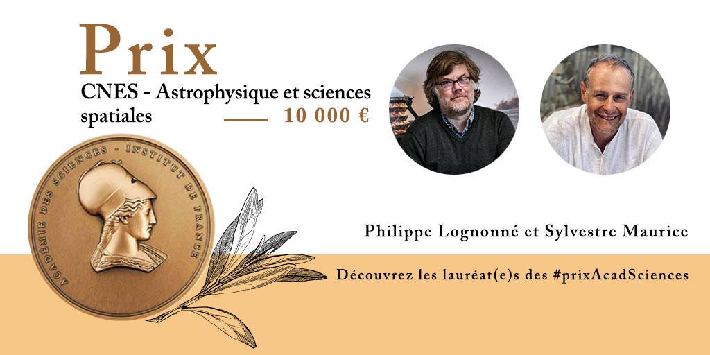 🏅Découvrez maintenant les lauréat(e)s des #prixAcadSciences 2020 en suivant notre hashtag ! 👉Philippe Lognonné @Univ_Paris @IPGP_officiel & Sylvestre Maurice @UT3PaulSabatier @IRAP_France, lauréats du prix @CNES #Astrophysique sciences spatiales 👏👏 ℹ️