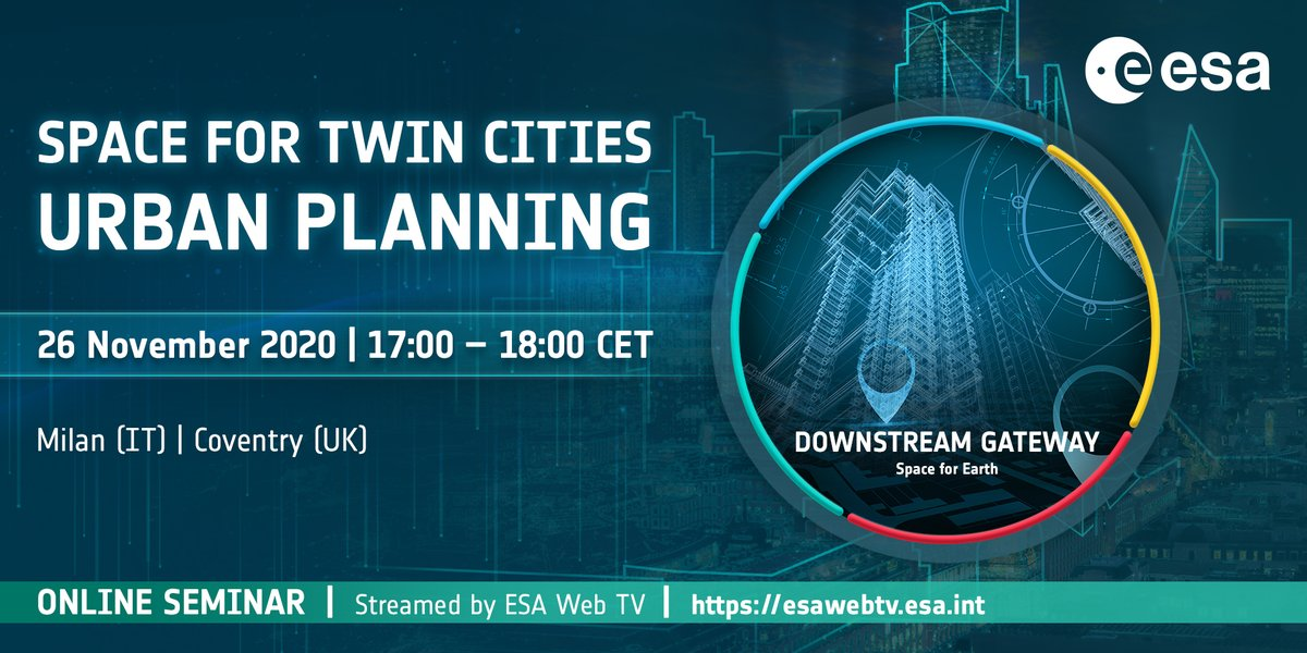 Thursday: we're talking #UrbanPlanning, how #space can transform life on Earth, in the third of our series of ESA #DownstreamGateway online seminars 👉  Join us 17:00 GMT/18:00 CET, 26 Nov. on #ESAwebTV 👉  #SpaceCare #Space4economy