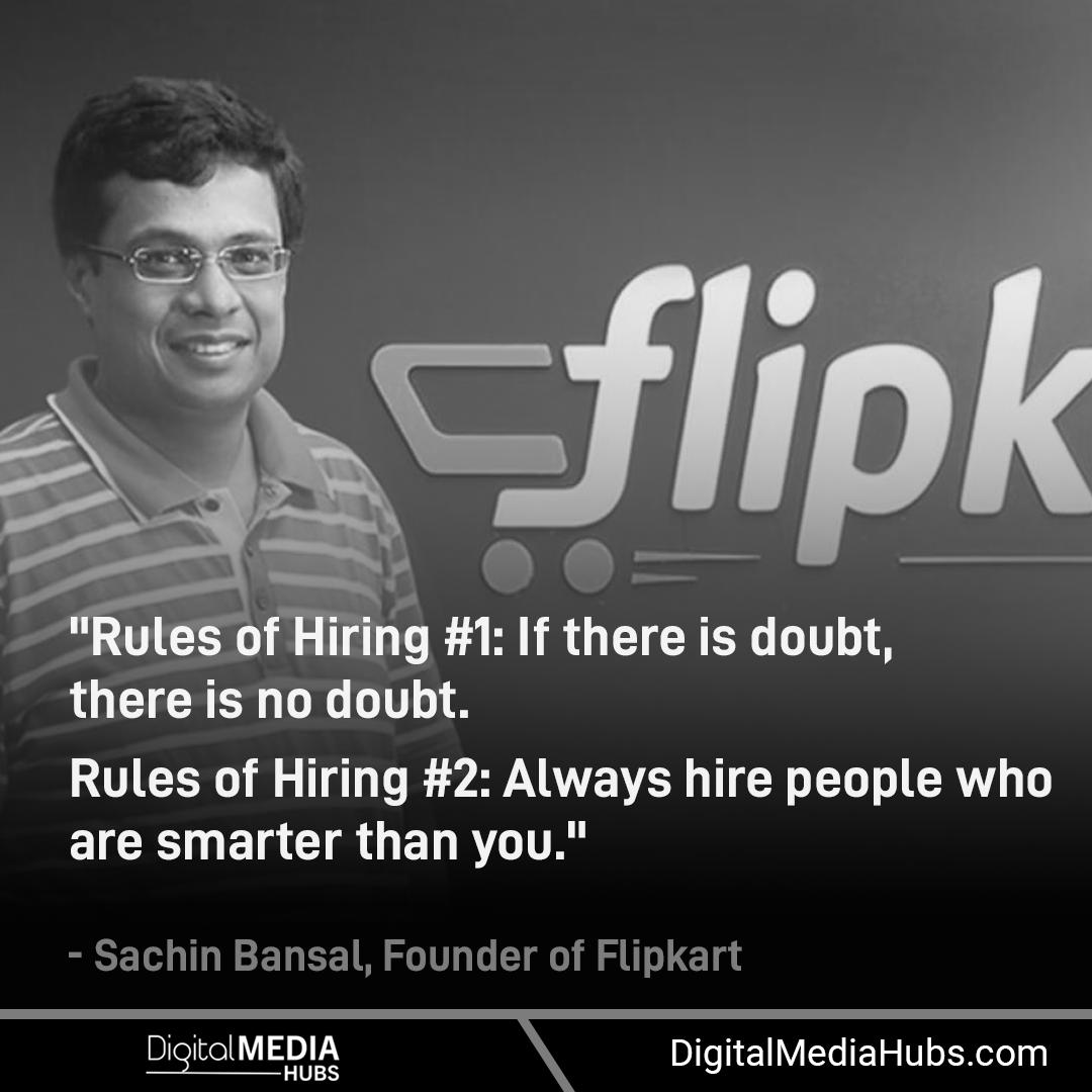 Inspiring Quotes of Indian Entrepreneurs.  Follow Digital Media Hubs for Business & Technology - News, Blog, Post, Quotes.  #DigitalMediaHubs #Motivational #Quote #Inspire #Flipkart