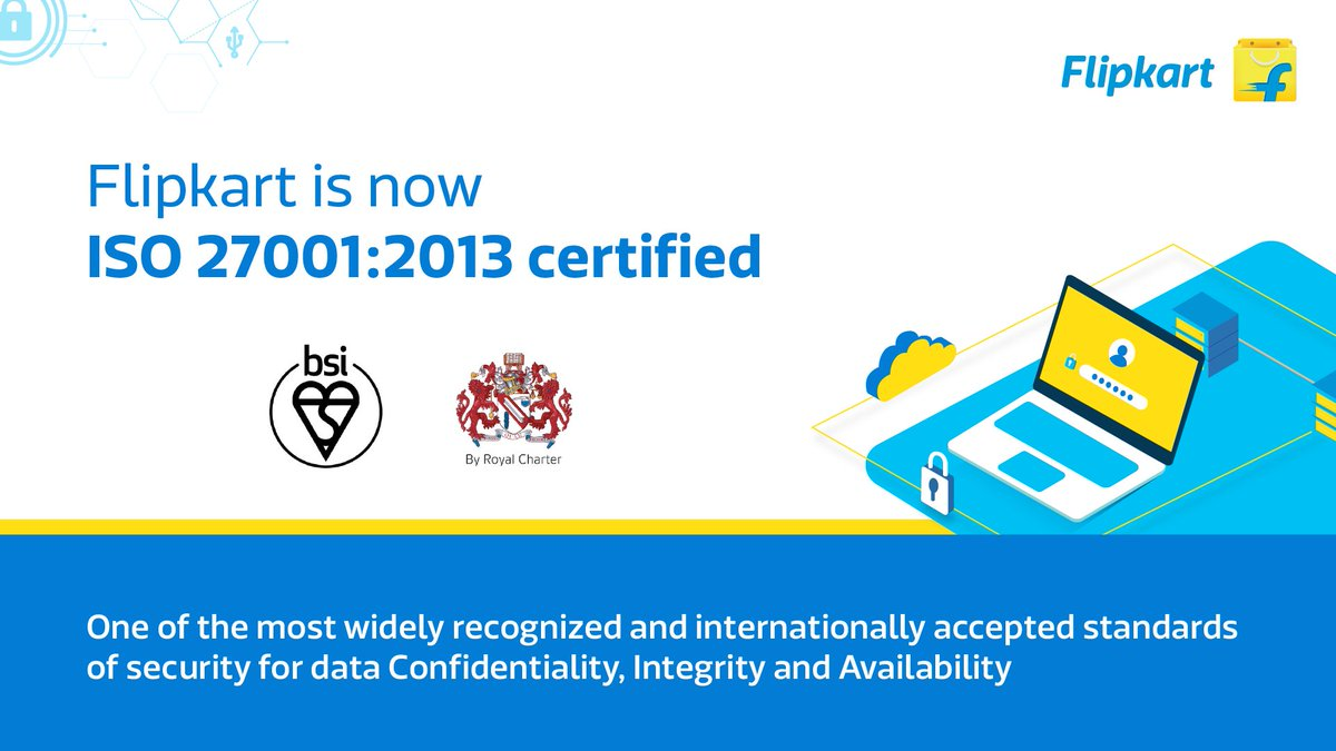 We are excited to share that #Flipkart is now an ISO 27001:2013 certified organisation. ISO 27001 is one of the most widely recognized and internationally accepted Information Security Management Systems and gives enhanced security assurance to our potential partners.